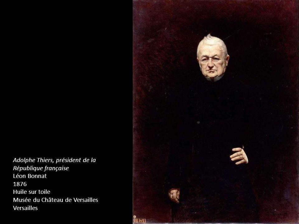 Adolphe Thiers, président de la République française Léon Bonnat 1876 Huile sur toile Musée du Château de Versailles Versailles