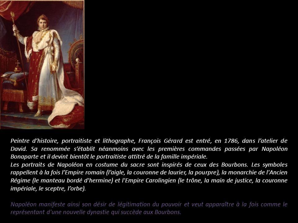 Peintre dhistoire, portraitiste et lithographe, François Gérard est entré, en 1786, dans latelier de David. Sa renommée sétablit néanmoins avec les pr