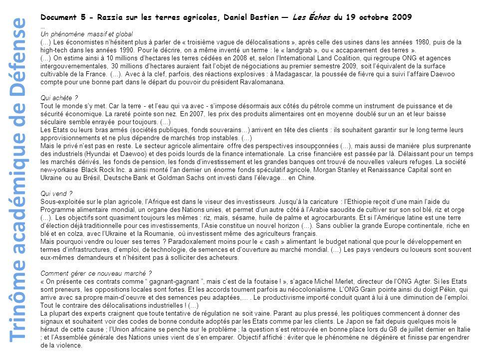 Trinôme académique de Défense Document 5 - Razzia sur les terres agricoles, Daniel Bastien Les Échos du 19 octobre 2009 … Un phénomène massif et globa