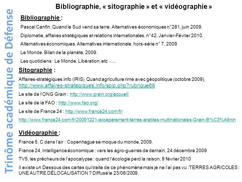 Trinôme académique de Défense Bibliographie, « sitographie » et « vidéographie » Bibliographie : Pascal Canfin, Quand le Sud vend sa terre, Alternativ