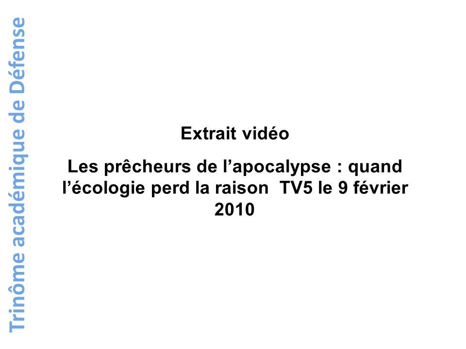 Extrait vidéo Les prêcheurs de lapocalypse : quand lécologie perd la raison TV5 le 9 février 2010
