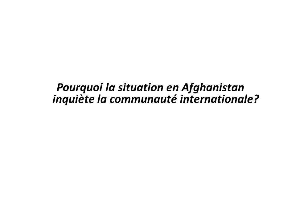 Pourquoi la situation en Afghanistan inquiète la communauté internationale?