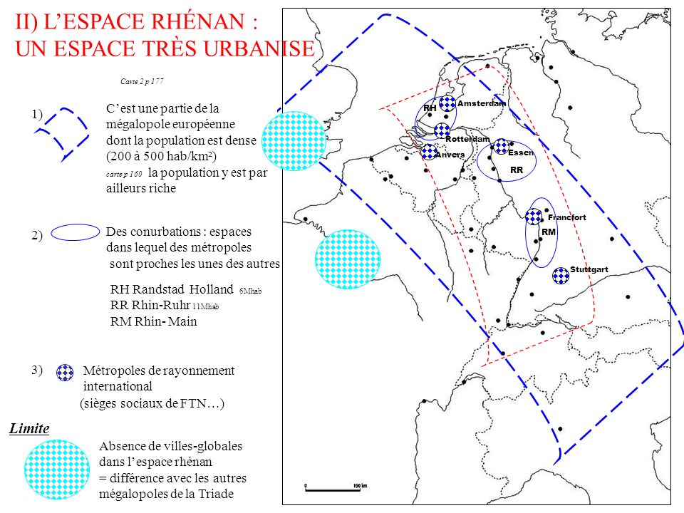 II) LESPACE RHÉNAN : UN ESPACE TRÈS URBANISE 1) 2) Cest une partie de la mégalopole européenne dont la population est dense (200 à 500 hab/km²) carte