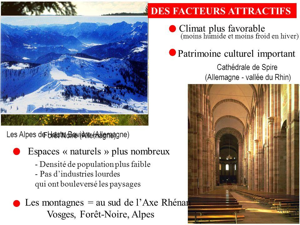 Forêt Noire (Allemagne) Cathédrale de Spire (Allemagne - vallée du Rhin) Les montagnes = au sud de lAxe Rhénan Vosges, Forêt-Noire, Alpes Espaces « na