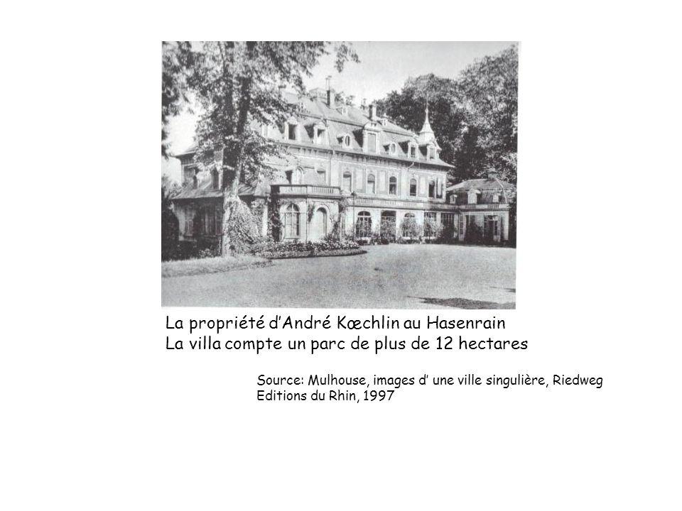 La propriété dAndré Kœchlin au Hasenrain La villa compte un parc de plus de 12 hectares Source: Mulhouse, images d une ville singulière, Riedweg Editi