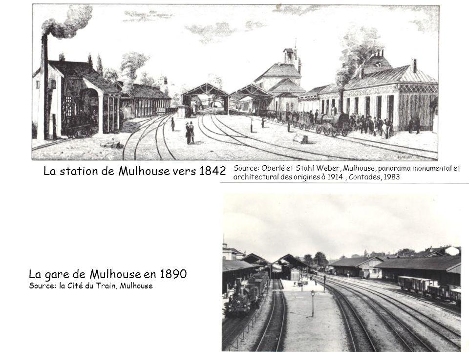 La gare de Mulhouse en 1890 Source: la Cité du Train, Mulhouse La station de Mulhouse vers 1842 Source: Oberlé et Stahl Weber, Mulhouse, panorama monu