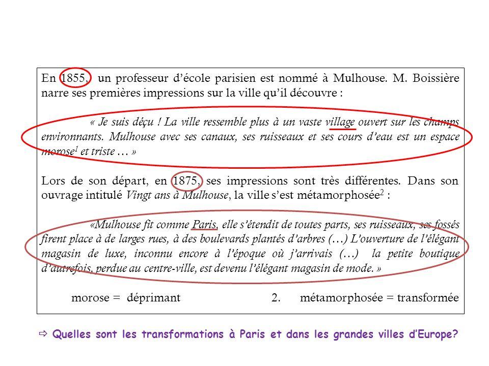 En 1855, un professeur décole parisien est nommé à Mulhouse. M. Boissière narre ses premières impressions sur la ville quil découvre : « Je suis déçu