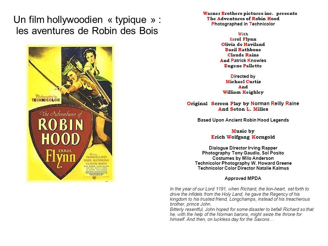 Un film hollywoodien « typique » : les aventures de Robin des Bois Warner Brothers pictures inc.