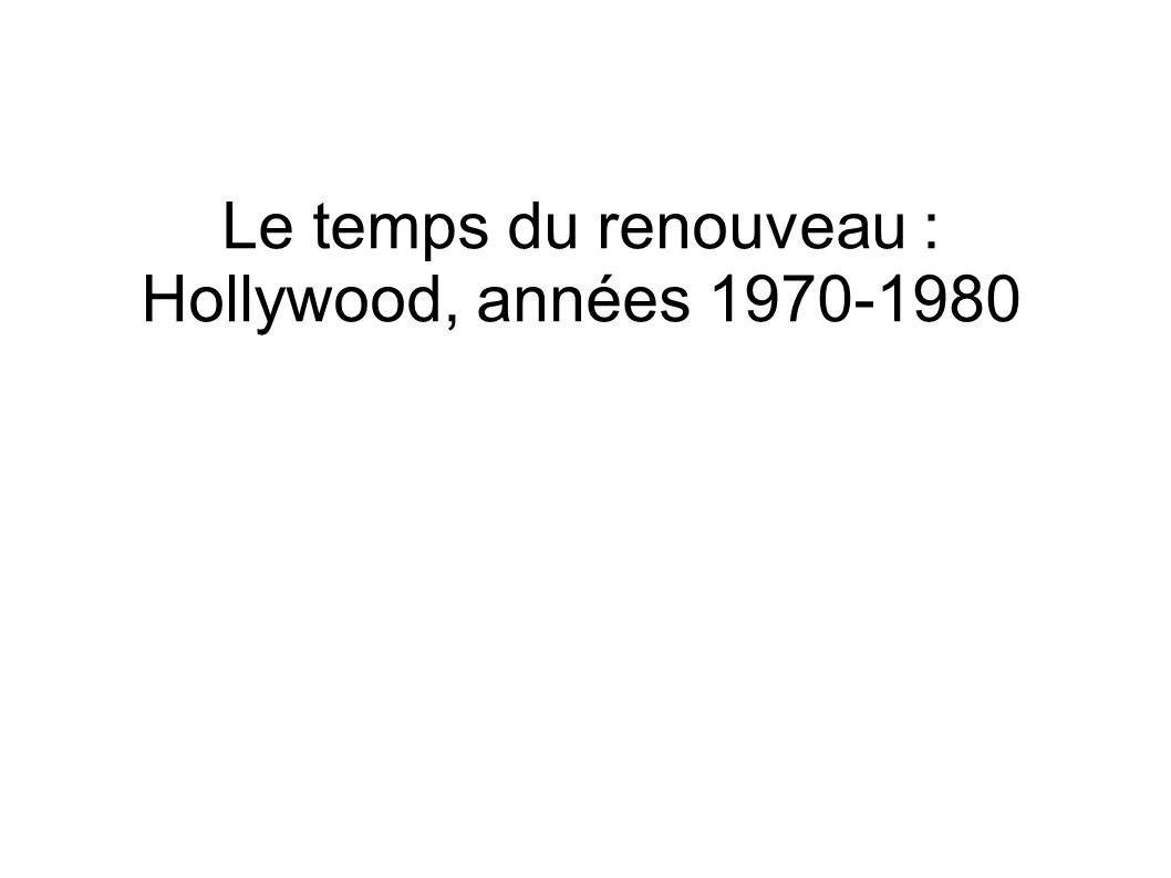Le temps du renouveau : Hollywood, années 1970-1980
