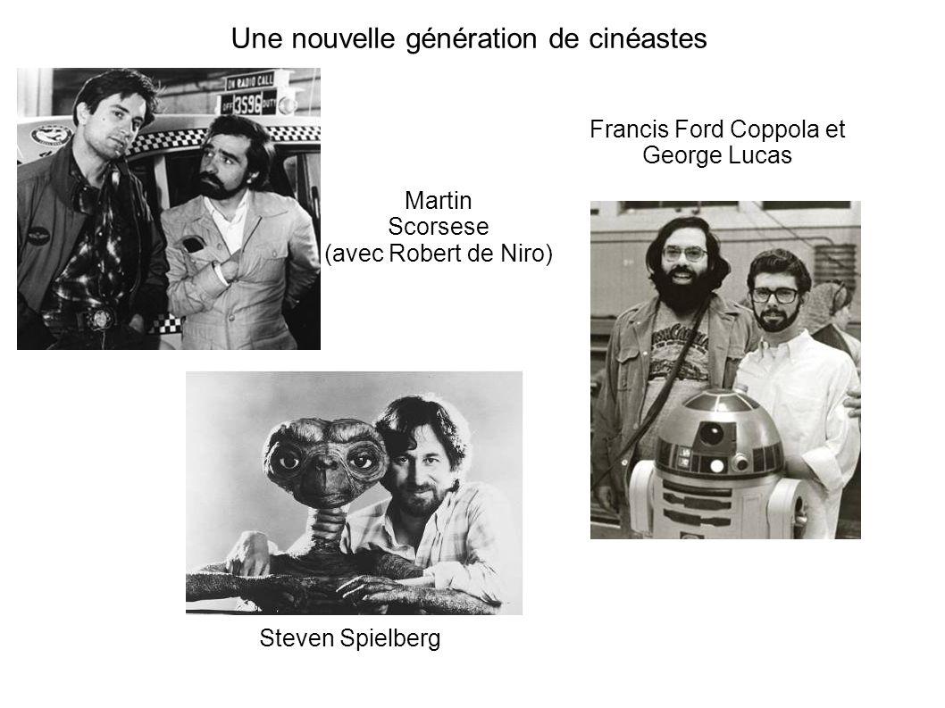 Une nouvelle génération de cinéastes Martin Scorsese (avec Robert de Niro) Francis Ford Coppola et George Lucas Steven Spielberg