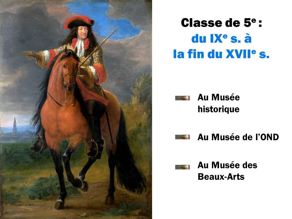 Classe de 5 e : du IX e s. à la fin du XVII e s.