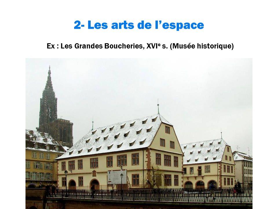 2- Les arts de lespace Le palais Rohan La Villa Greiner (Musée Tomi Ungerer) Les maisons alsaciennes du Musée alsacien Le MAMCS, un exemple darchitecture contemporaine Les bâtiments de lOND