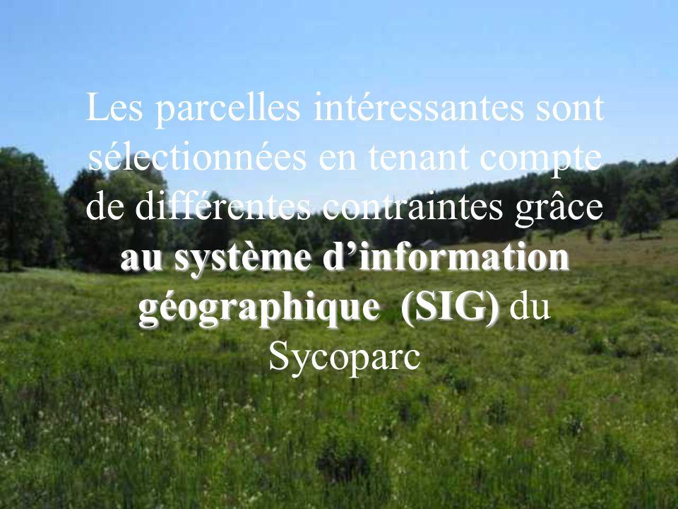 au système dinformation géographique (SIG) Les parcelles intéressantes sont sélectionnées en tenant compte de différentes contraintes grâce au système dinformation géographique (SIG) du Sycoparc