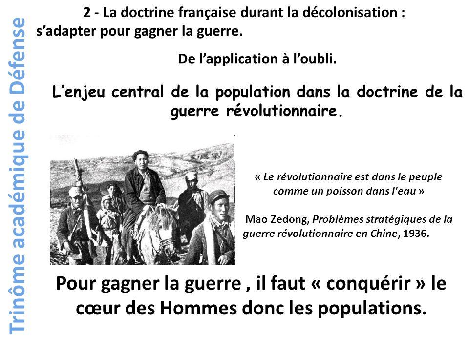 2 - La doctrine française durant la décolonisation : sadapter pour gagner la guerre. Trinôme académique de Défense Partager / Enregistrer Courriel Mar