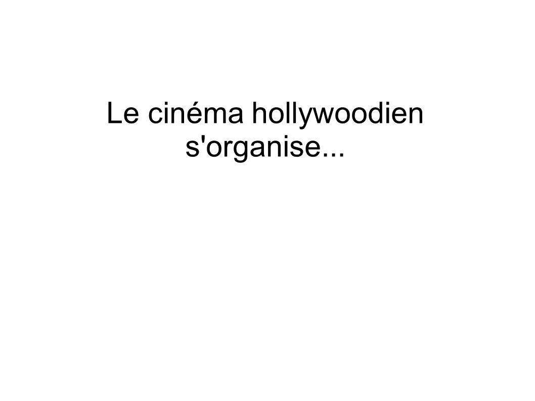 Le cinéma hollywoodien s'organise...