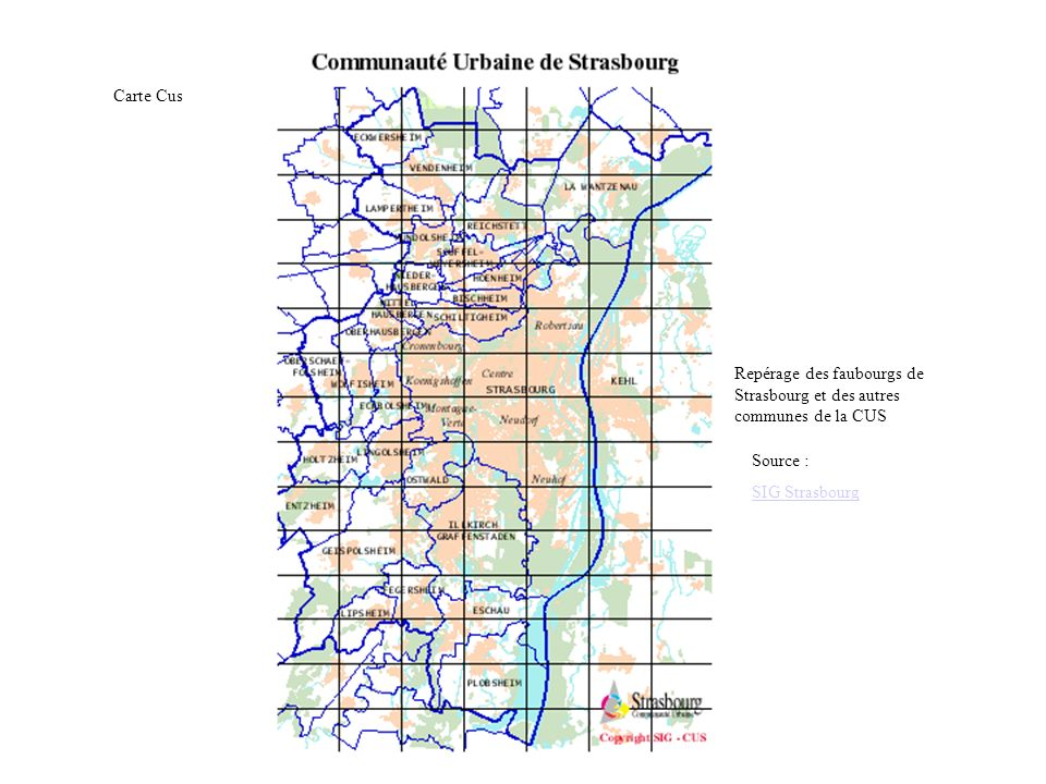 Repérage des faubourgs de Strasbourg et des autres communes de la CUS Source : SIG Strasbourg Carte Cus