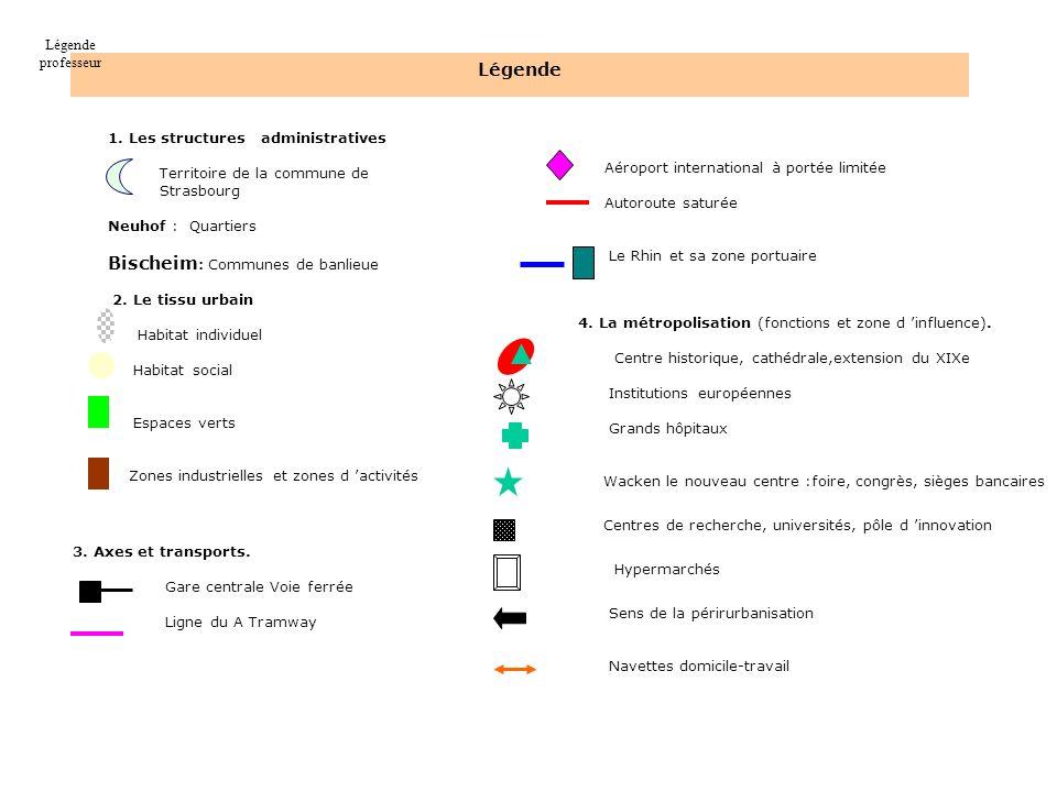 Légende 1. Les structures administratives Territoire de la commune de Strasbourg Neuhof : Quartiers Bischeim : Communes de banlieue 2. Le tissu urbain