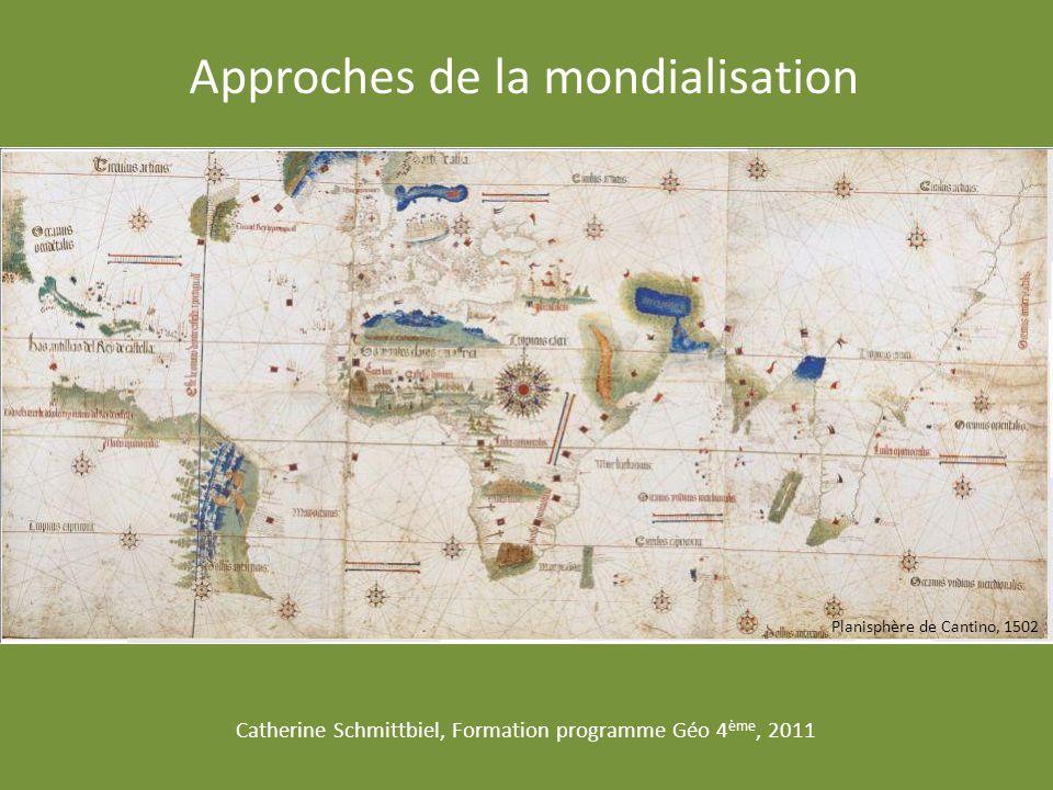 Approches de la mondialisation Planisphère de Cantino, 1502 Catherine Schmittbiel, Formation programme Géo 4 ème, 2011