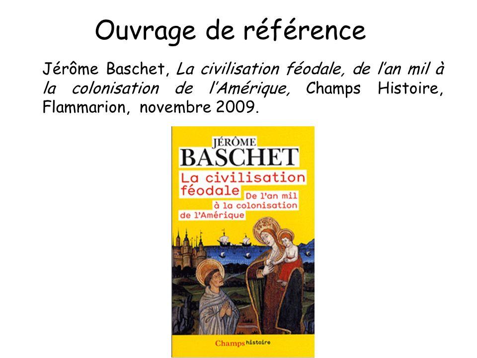 Jérôme Baschet, La civilisation féodale, de lan mil à la colonisation de lAmérique, Champs Histoire, Flammarion, novembre 2009. Ouvrage de référence
