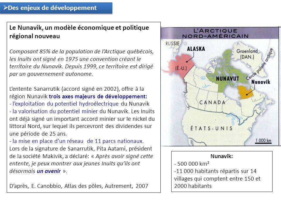 Des enjeux de développement Le Nunavik, un modèle économique et politique régional nouveau Composant 85% de la population de lArctique québécois, les