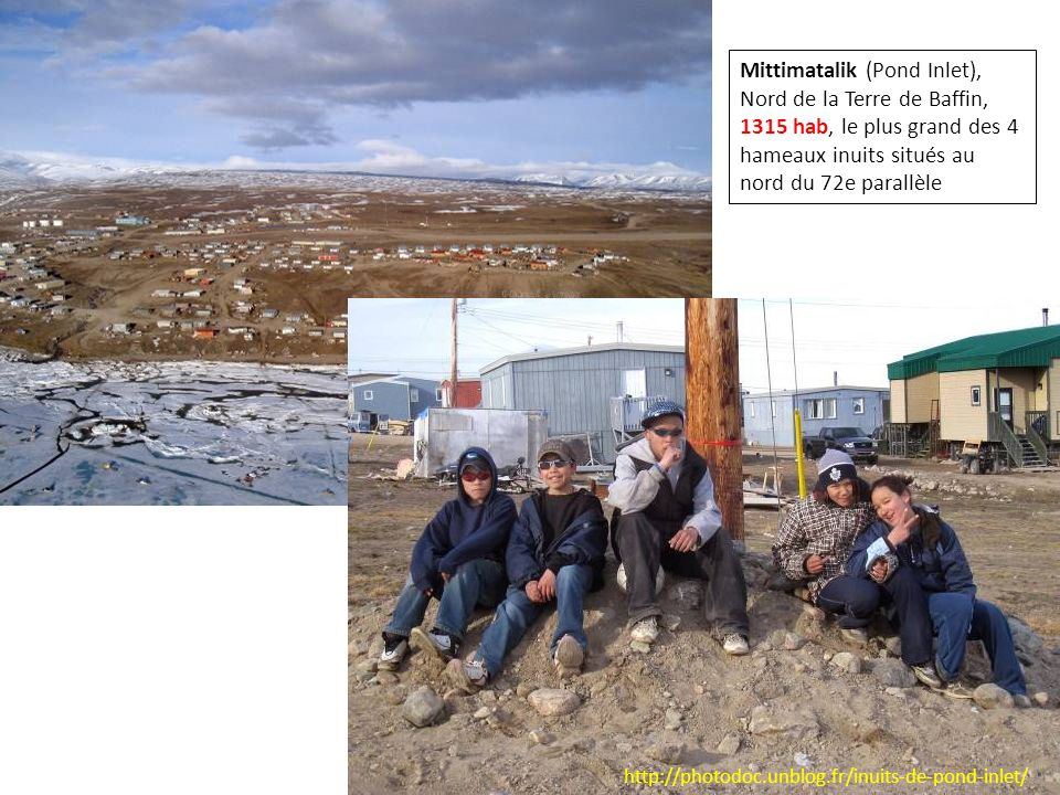 Mittimatalik (Pond Inlet), Nord de la Terre de Baffin, 1315 hab, le plus grand des 4 hameaux inuits situés au nord du 72e parallèle http://photodoc.un