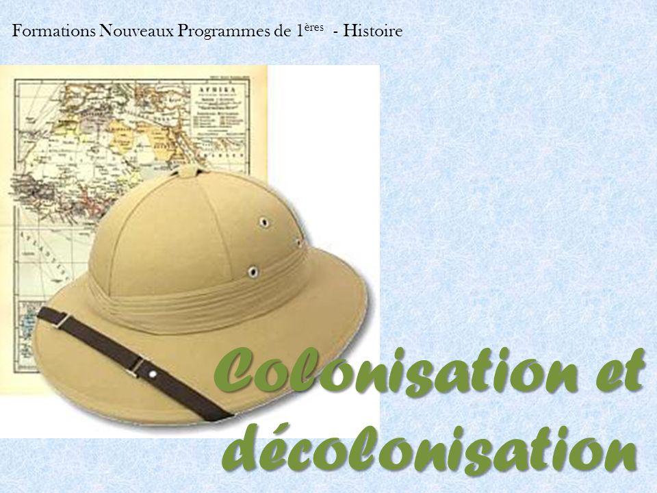 Formations Nouveaux Programmes de 1 ères - Histoire Colonisation et décolonisation