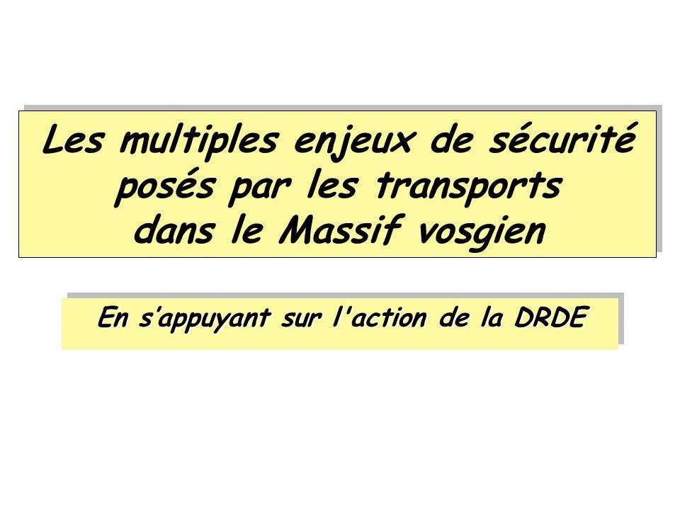 Les multiples enjeux de sécurité posés par les transports dans le Massif vosgien En sappuyant sur l'action de la DRDE