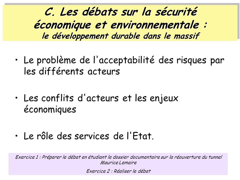 C. Les débats sur la sécurité économique et environnementale : le développement durable dans le massif Le problème de l'acceptabilité des risques par