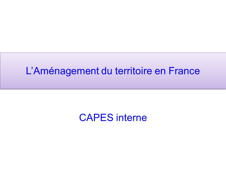 LAménagement du territoire en France CAPES interne