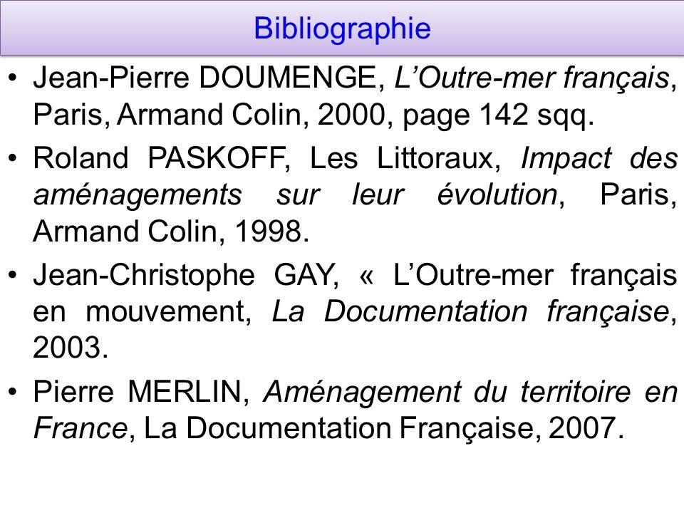 Bibliographie Jean-Pierre DOUMENGE, LOutre-mer français, Paris, Armand Colin, 2000, page 142 sqq.