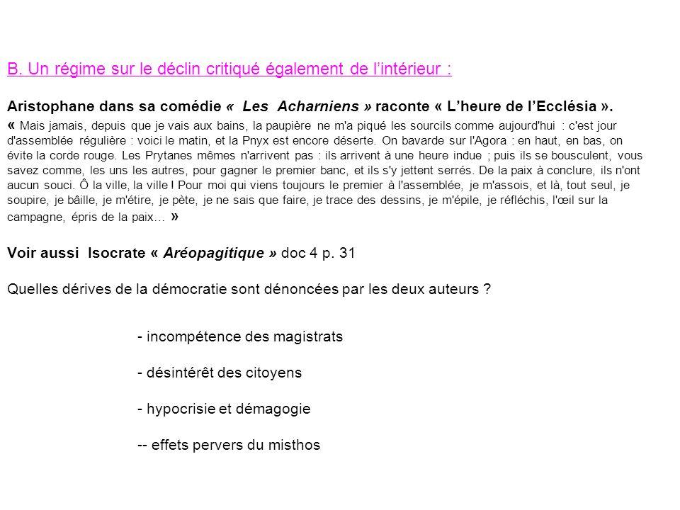 B. Un régime sur le déclin critiqué également de lintérieur : Aristophane dans sa comédie « Les Acharniens » raconte « Lheure de lEcclésia ». « Mais j