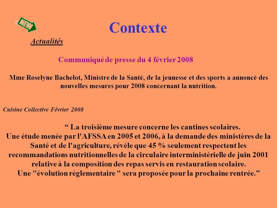 Contexte Actualités Communiqué de presse du 4 février 2008 Mme Roselyne Bachelot, Ministre de la Santé, de la jeunesse et des sports a annoncé des nou