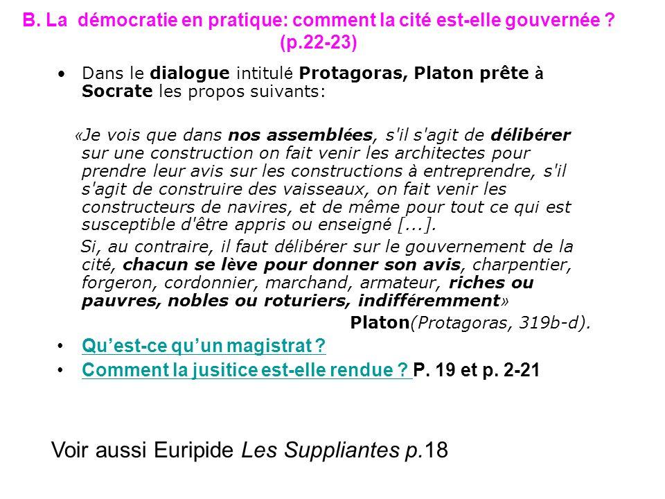 B. La démocratie en pratique: comment la cité est-elle gouvernée ? (p.22-23) Dans le dialogue intitul é Protagoras, Platon prête à Socrate les propos