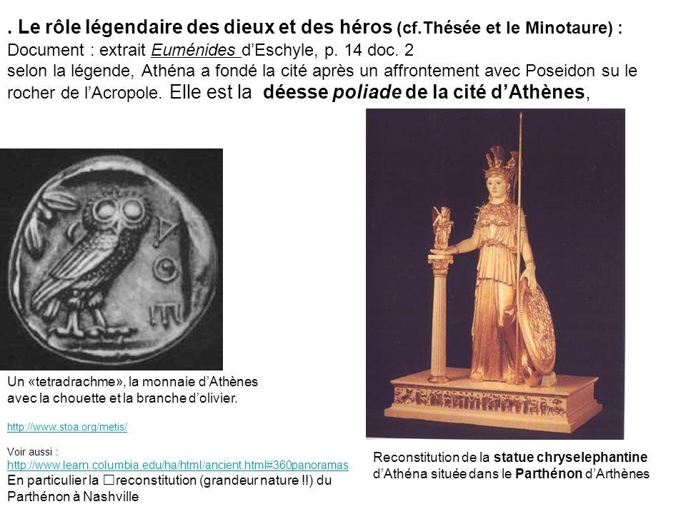 . Le rôle légendaire des dieux et des héros (cf.Thésée et le Minotaure) : Document : extrait Euménides dEschyle, p. 14 doc. 2 selon la légende, Athéna