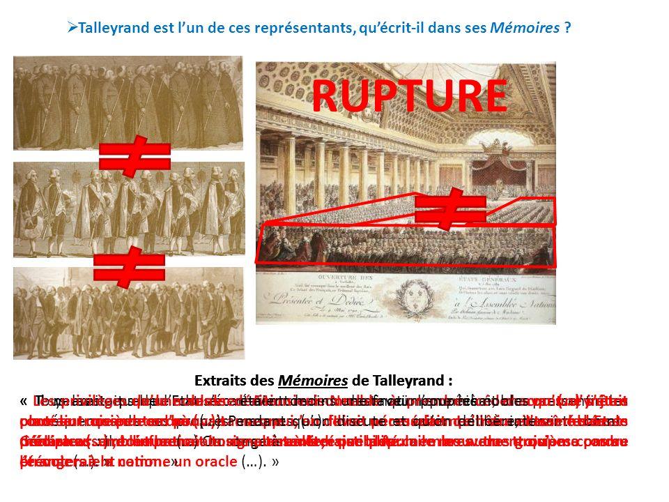 Talleyrand est lun de ces représentants, quécrit-il dans ses Mémoires ? Extraits des Mémoires de Talleyrand : « Il y avait quelque chose en Monsieur N