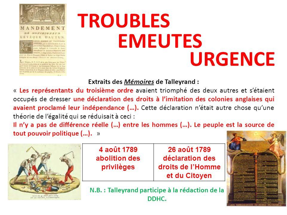 EMEUTES URGENCE Extraits des Mémoires de Talleyrand : « Les représentants du troisième ordre avaient triomphé des deux autres et sétaient occupés de d