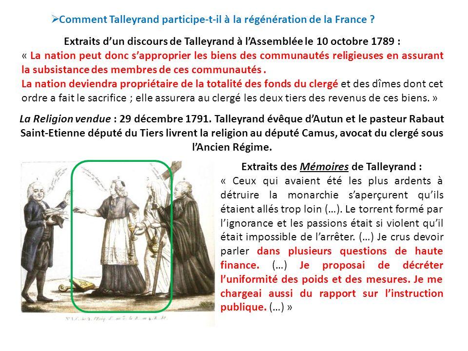 Extraits dun discours de Talleyrand à lAssemblée le 7 mai 1791 : « Chez un peuple libre et digne de lêtre, la liberté religieuse comprend indistinctement toutes les opinions, sans distinction de religions (…).