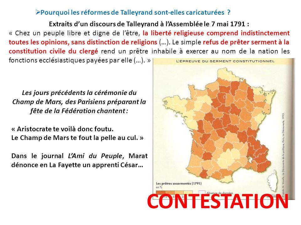 Extraits dun discours de Talleyrand à lAssemblée le 7 mai 1791 : « Chez un peuple libre et digne de lêtre, la liberté religieuse comprend indistinctem