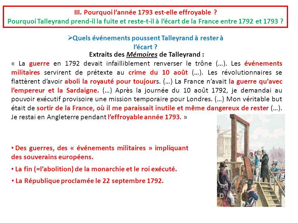 Extraits des Mémoires de Talleyrand : « La guerre en 1792 devait infailliblement renverser le trône (…). Les événements militaires servirent de prétex