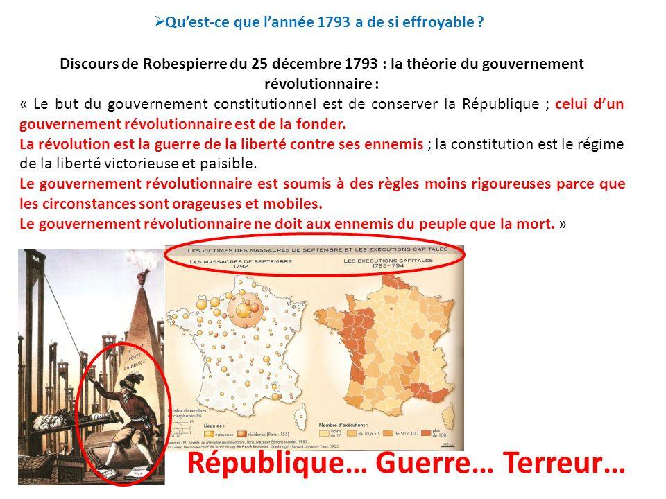 Discours de Robespierre du 25 décembre 1793 : la théorie du gouvernement révolutionnaire : « Le but du gouvernement constitutionnel est de conserver la République ; celui dun gouvernement révolutionnaire est de la fonder.