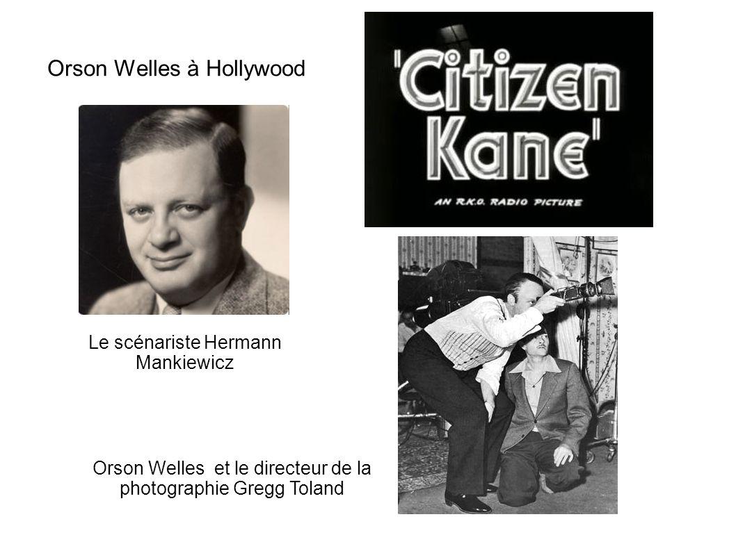 Orson Welles à Hollywood Le scénariste Hermann Mankiewicz Orson Welles et le directeur de la photographie Gregg Toland