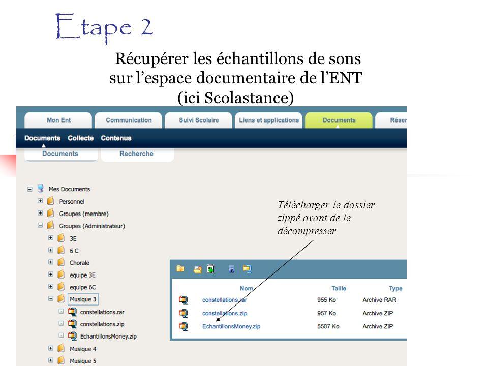 Etape 2 Récupérer les échantillons de sons sur lespace documentaire de lENT (ici Scolastance) Télécharger le dossier zippé avant de le décompresser