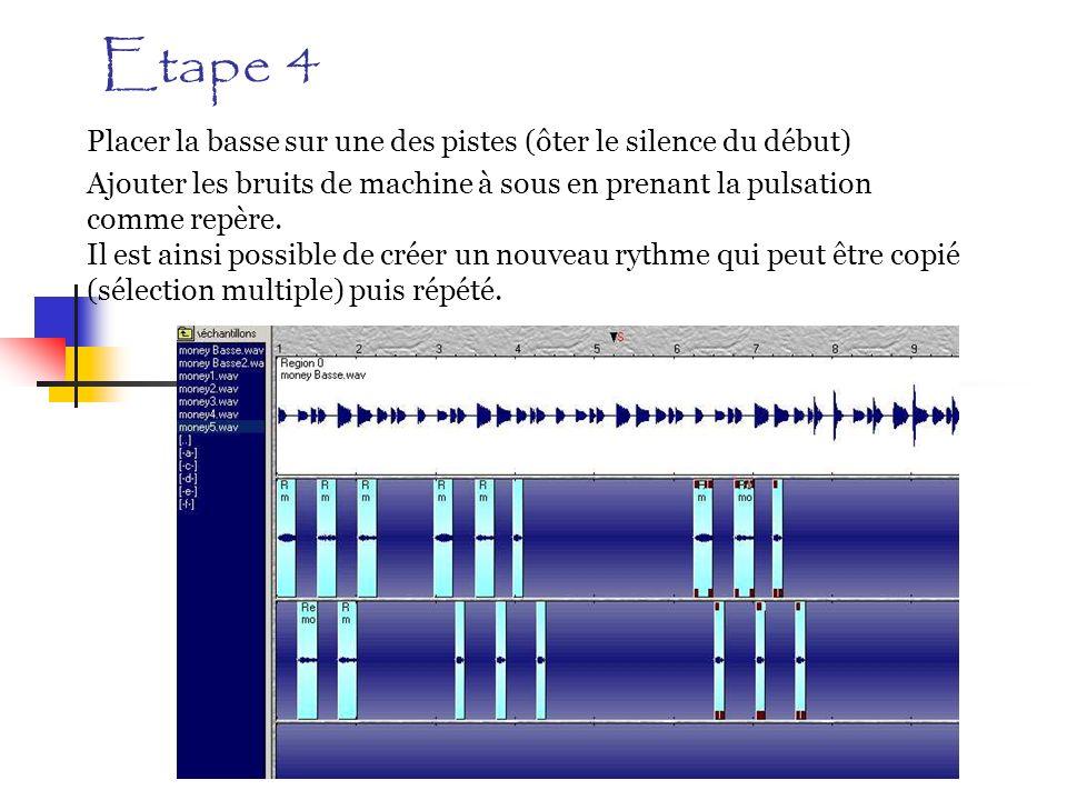 Etape 4 Placer la basse sur une des pistes (ôter le silence du début) Ajouter les bruits de machine à sous en prenant la pulsation comme repère. Il es