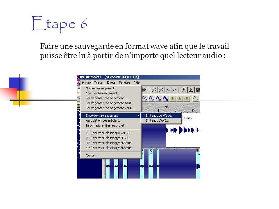 Etape 6 Faire une sauvegarde en format wave afin que le travail puisse être lu à partir de nimporte quel lecteur audio :