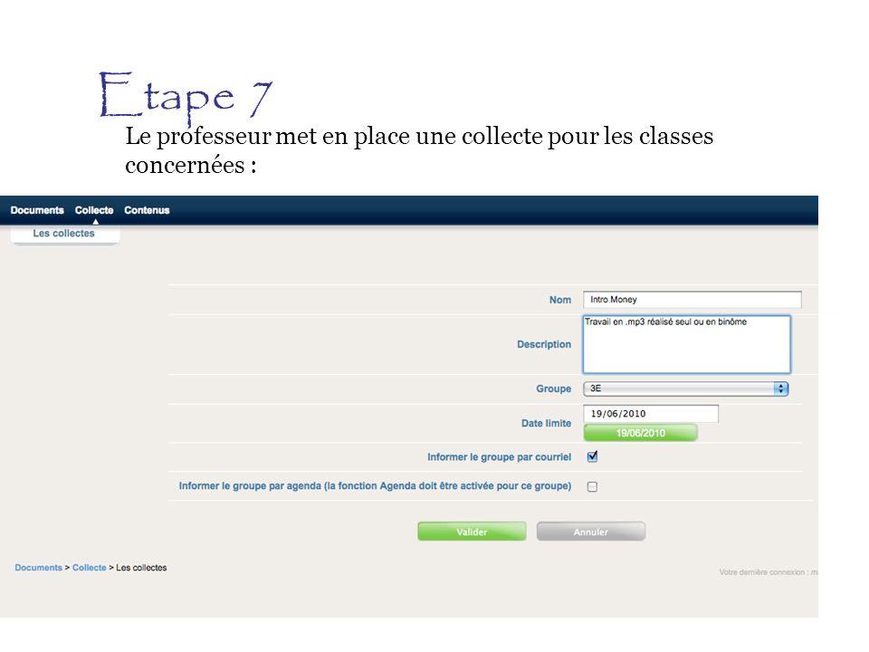 Etape 7 Le professeur met en place une collecte pour les classes concernées :