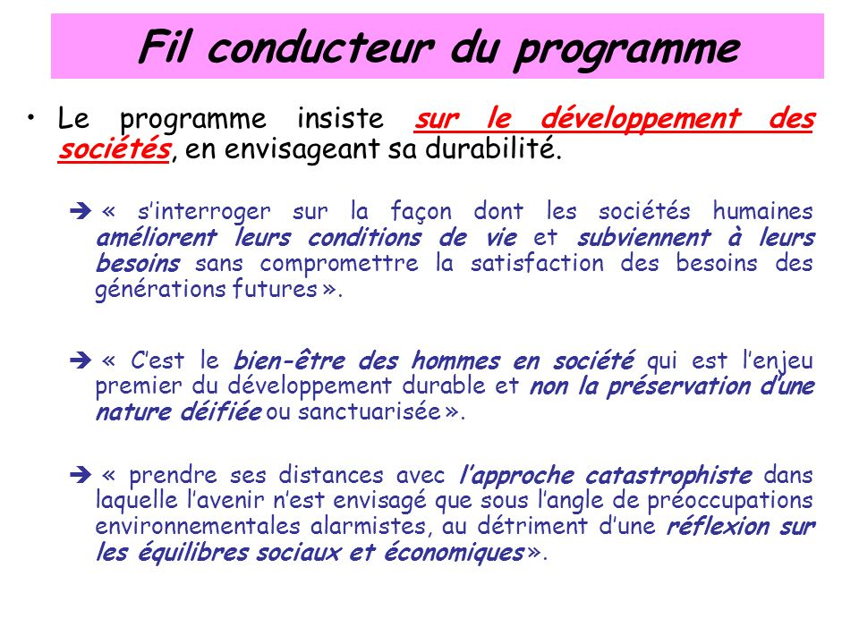 Fil conducteur du programme Le programme insiste sur le développement des sociétés, en envisageant sa durabilité.