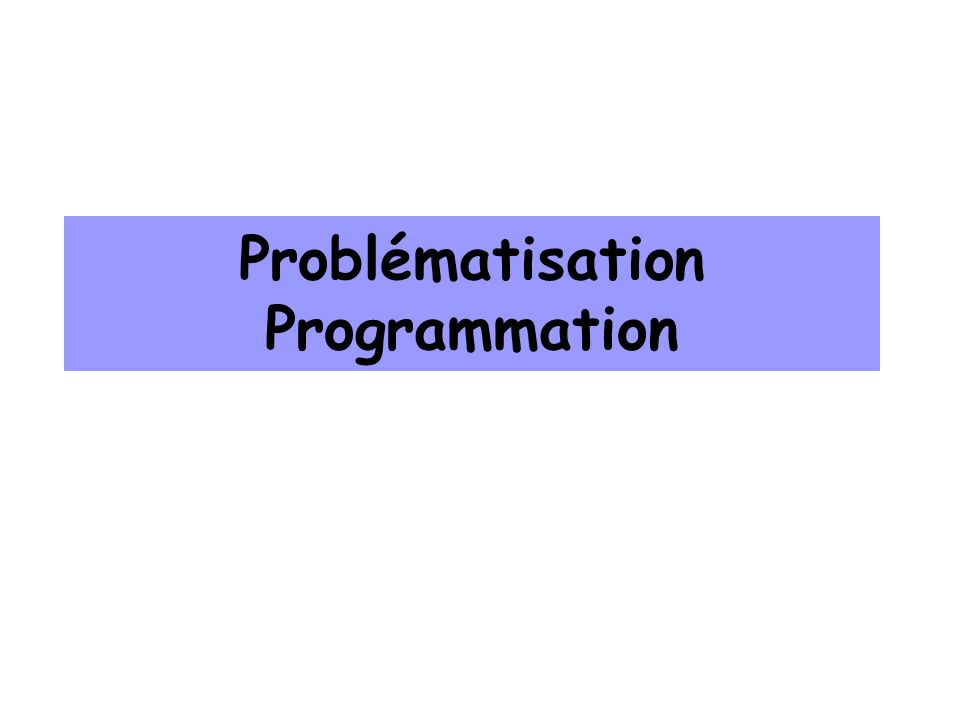 Problématisation Programmation