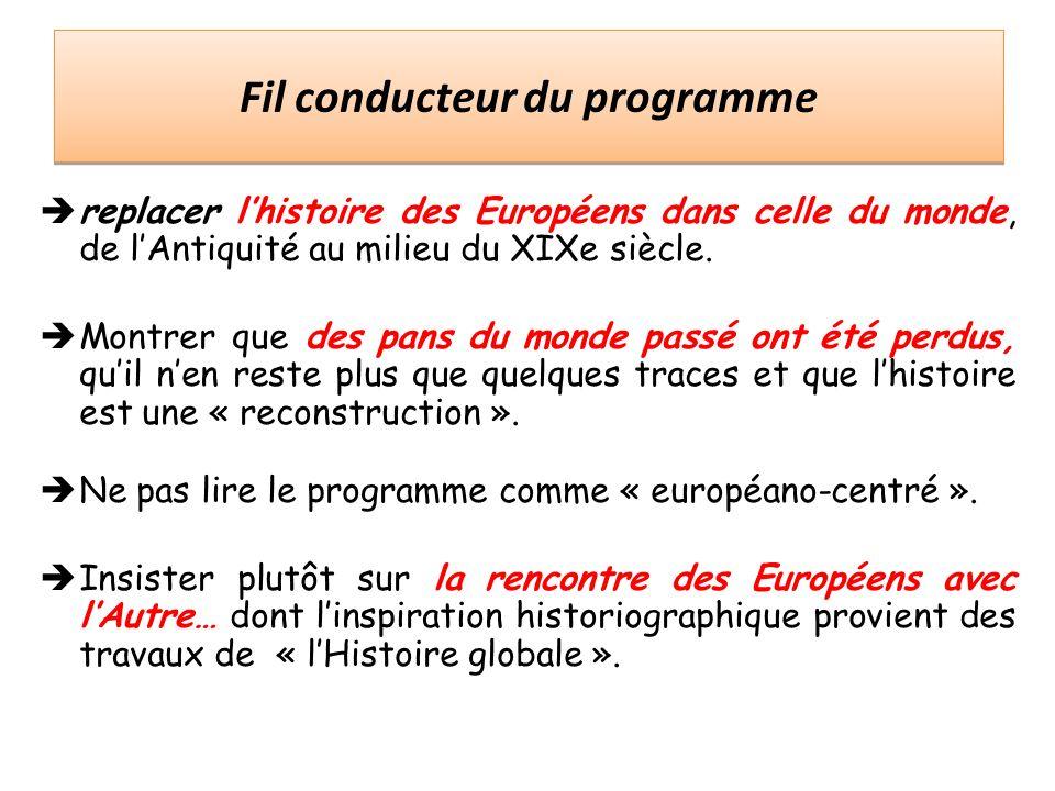 Fil conducteur du programme replacer lhistoire des Européens dans celle du monde, de lAntiquité au milieu du XIXe siècle.