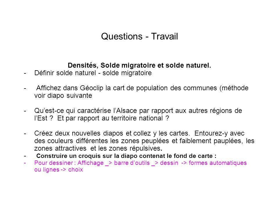 Questions - Travail Densités, Solde migratoire et solde naturel. -Définir solde naturel - solde migratoire - Affichez dans Géoclip la cart de populati