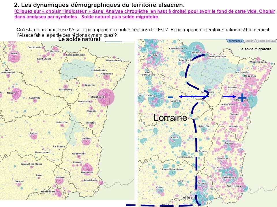 2. Les dynamiques démographiques du territoire alsacien. Quest-ce qui caractérise lAlsace par rapport aux autres régions de lEst ? Et par rapport au t